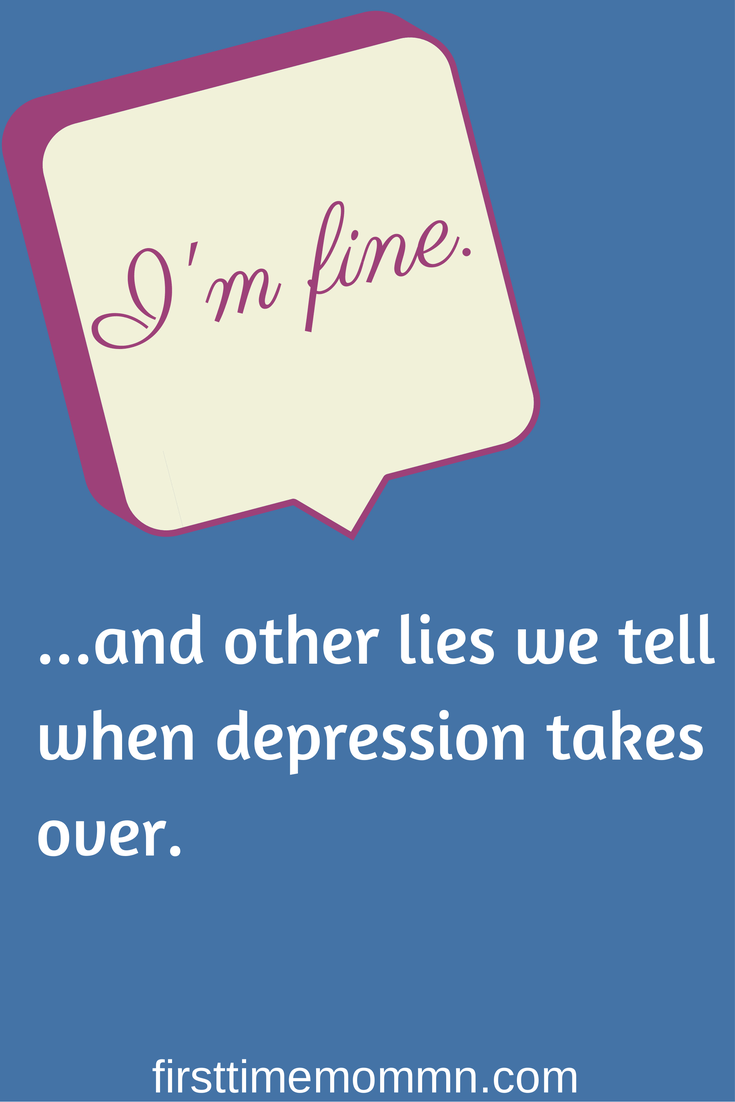 I'm fine and depression. First Time Mom