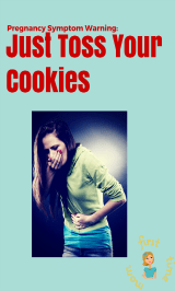 Pregnancy Symptom Warning: Just Toss Your Cookies