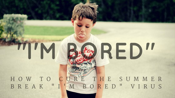 """BORED Free Printable: How to cure the summer break """"I'm bored"""" virus"""