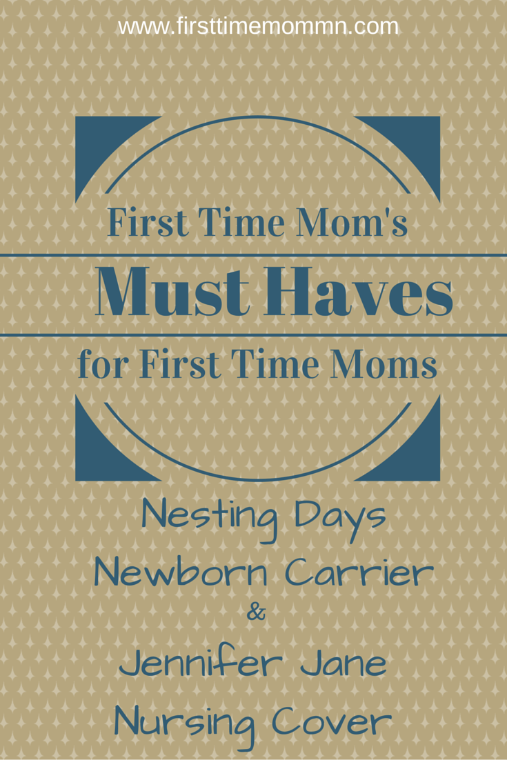 Must Haves for New Moms: Nesting Days Carrier & Jennifer Jane Nursing Cover