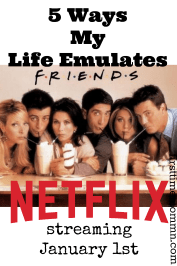 """5 Ways My Life is Emulated in """"Friends"""""""