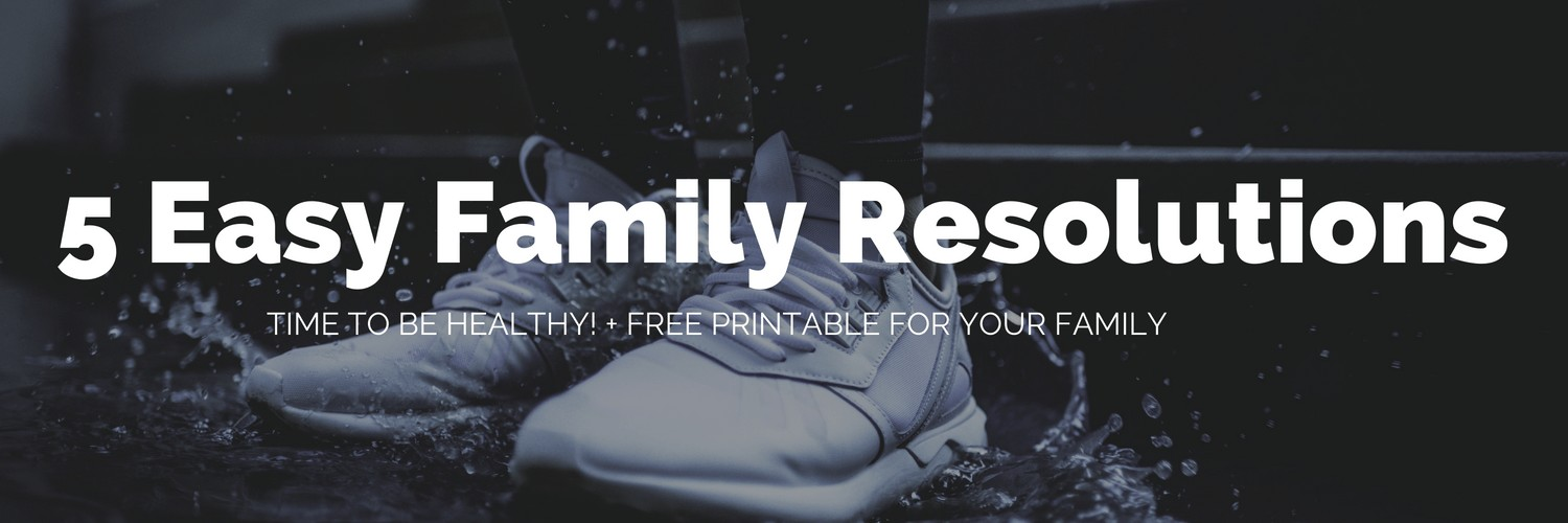 5 Easy Family Resolutions