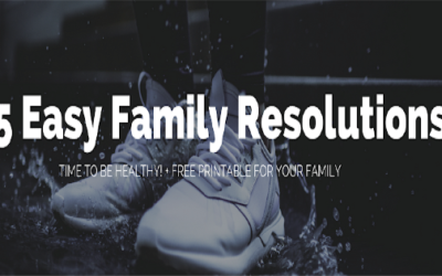 5 Easy Family Resolutions – Time to Be Healthy (+ FREE Printable)