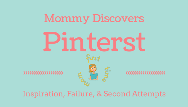 Mommy Discovers Pinterest