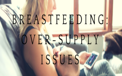 Breastfeeding: Over-Supply Issues