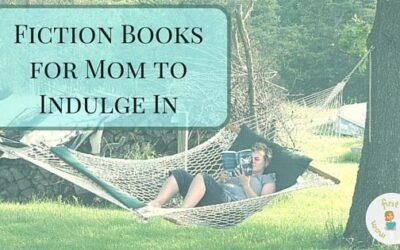 Fiction Books for Moms to Indulge In