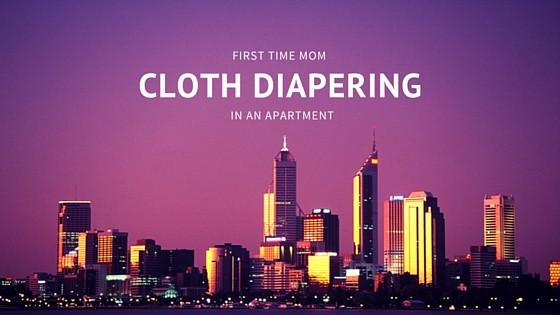 Cloth Diapering in an Apartment? Yes, you can.