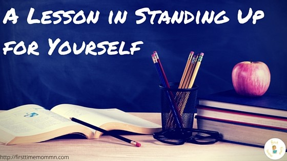 A Lesson in Standing Up for Yourself