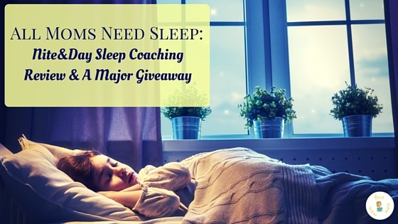 All Moms Need Sleep: Nite&Day Sleep Coaching Review & A Major Giveaway