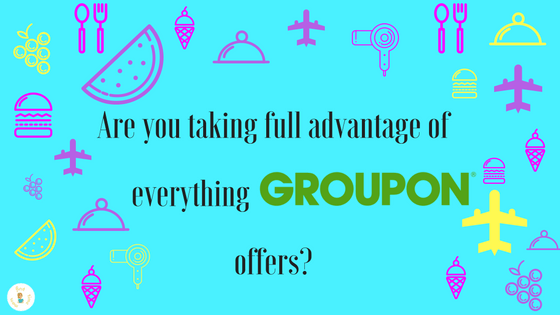 Are you taking full advantage of everything Groupon offers?