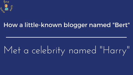 How a little-known blogger named Bert met a celebrity named Harry