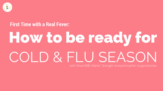First Time with a Real Fever: How to be ready for cold and flu season