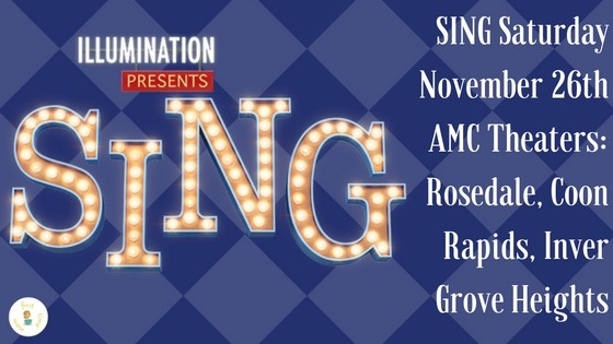 SING Saturday: November 26th, at select these AMC Theaters in the Twin Cities