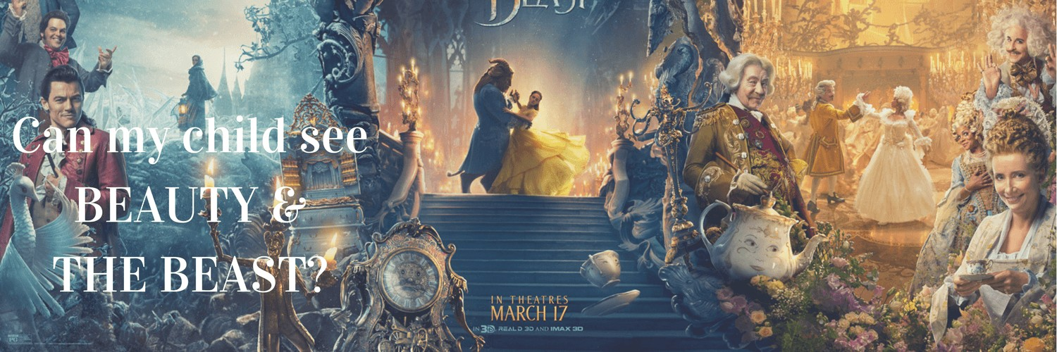Can my child see BEAUTY & THE BEAST_