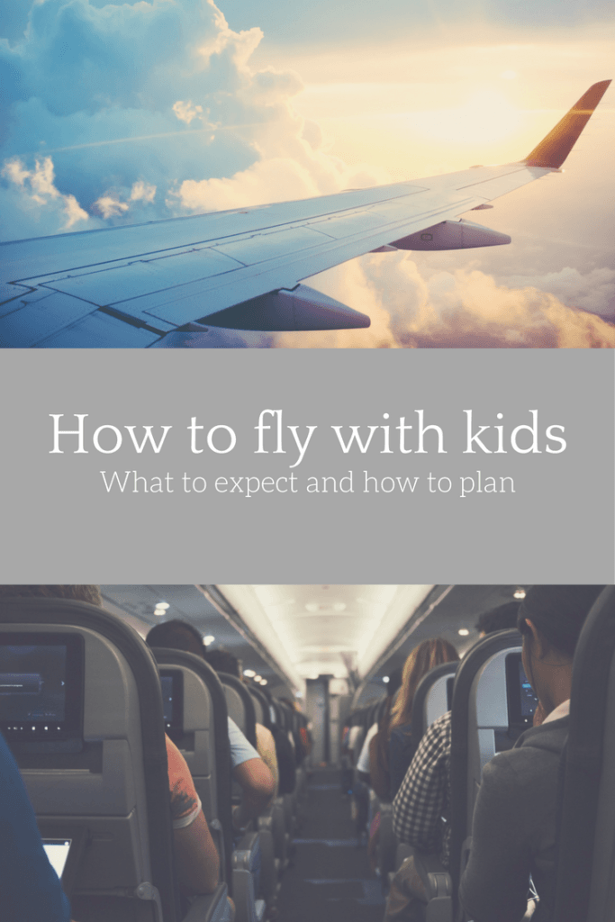 How to fly with kids: What to expect and how to plan. Pin now and save for later!