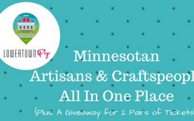 Lowertown Pop – Minnesotan Artisans and Craftspeople All In One Place {Plus, A Giveaway for 2 Pairs of Tickets!}