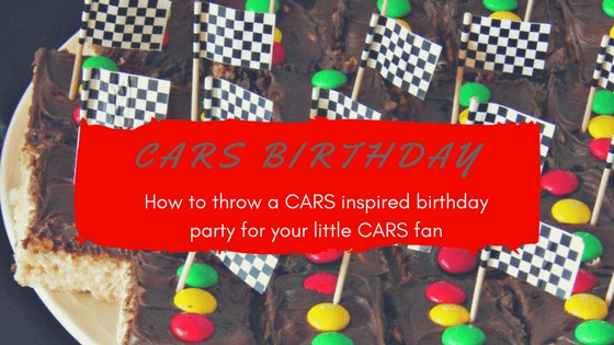 How to throw a CARS Birthday Party for your little CARS fan