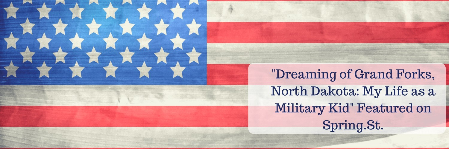 _Dreaming of Grand Forks, North Dakota_ My Life as a Military Kid_ Featured on Spring.St.