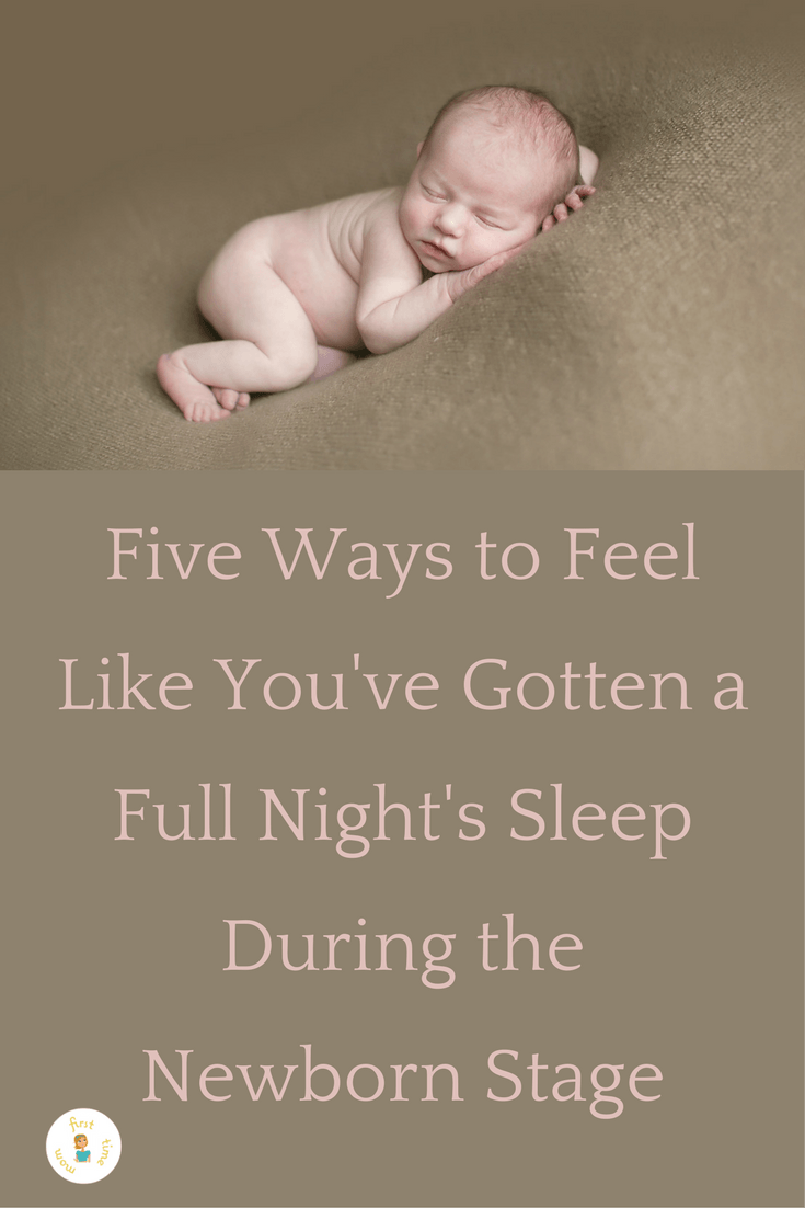 Five Ways to Feel Like You've Gotten a Full Night's Sleep During the Newborn Stage. Pin now and use later.