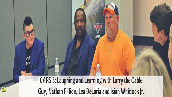 CARS 3: Laughing and Learning with Larry the Cable Guy, Nathan Fillion, Lea DeLaria and Isiah Whitlock Jr.
