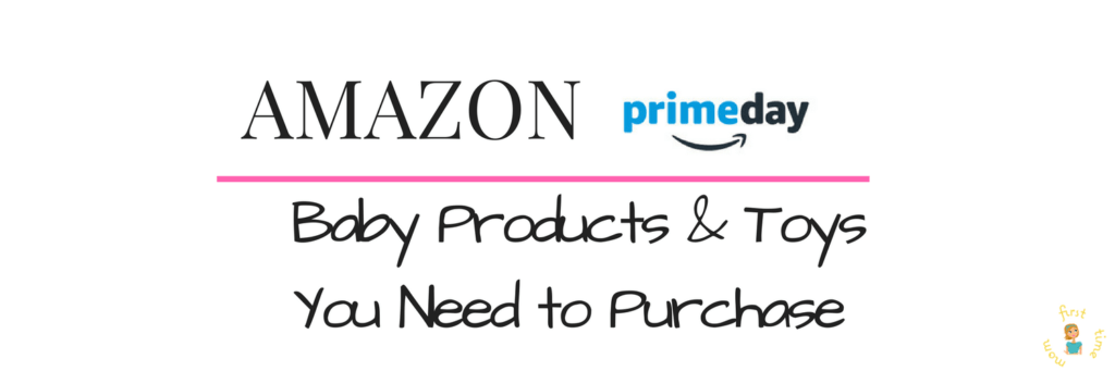 Baby Products and Toys You Need to Purchase on Amazon Prime Day
