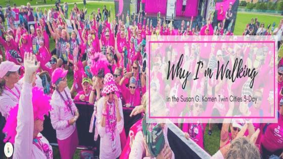 Why I'm Walking in the Susan G. Komen Twin Cities 3-Day