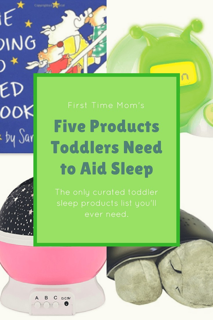 First Time Mom's Five Products Toddlers Need to Aid Sleep
