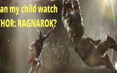Can my child watch THOR: RAGNAROK?