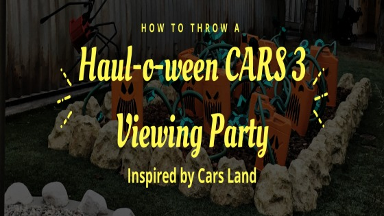 How to throw a Haul-o-ween CARS 3 Viewing Party Inspired by Cars Land