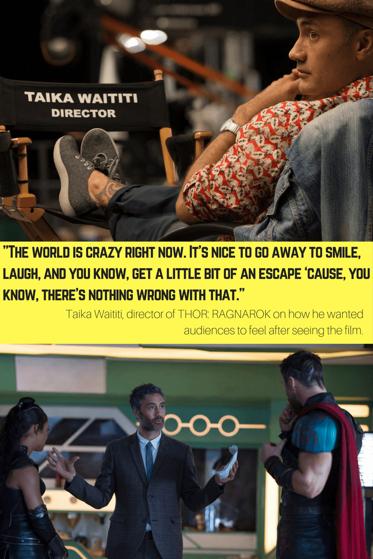 """The world is crazy right now. It's nice to go away to smile, laugh, and you know, get a little bit of an escape 'cause, you know, there's nothing wrong with that."" Taika Waititi on how he wanted audiences to feel after seeing THOR: RAGNAROK"