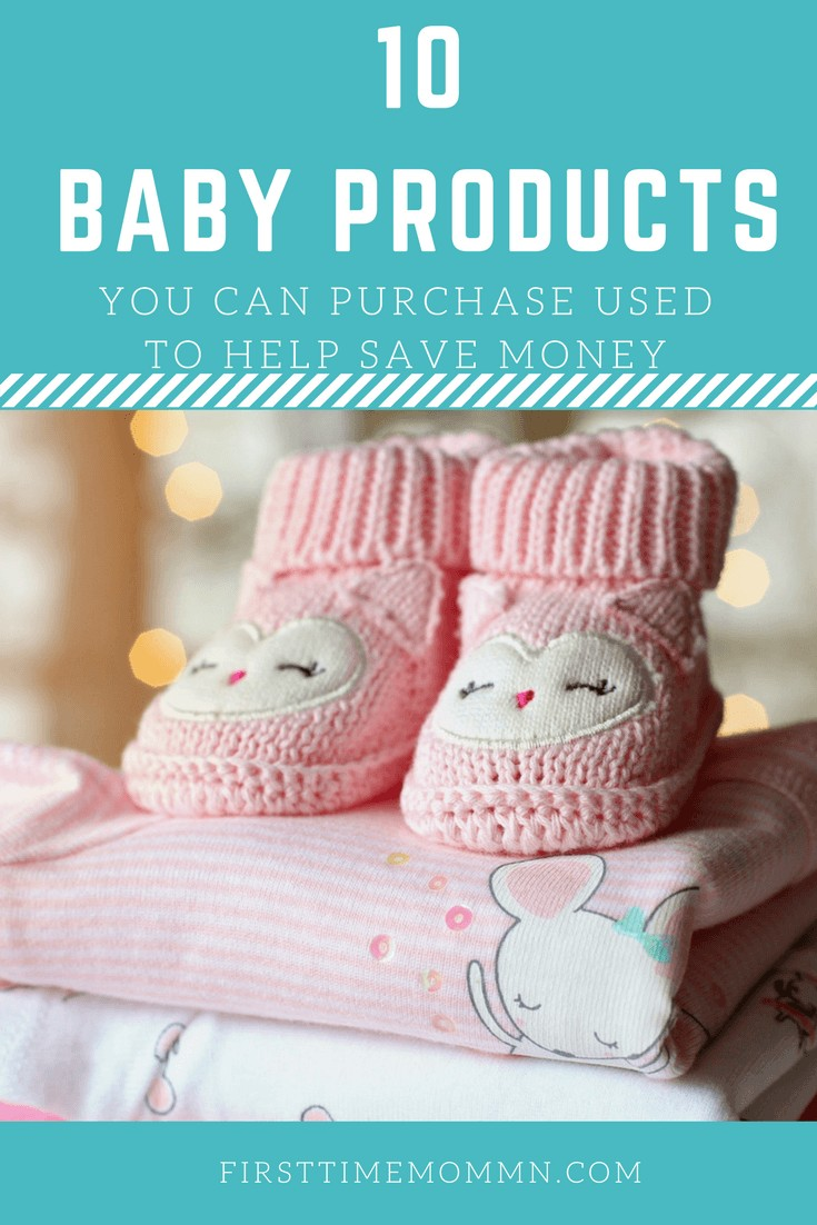 10 Baby Products You Can Purchase Used to Help Save Money. Plus what you should stay away from buying used!