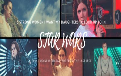 5 Strong Women I Want My Daughters To Look Up To in STAR WARS