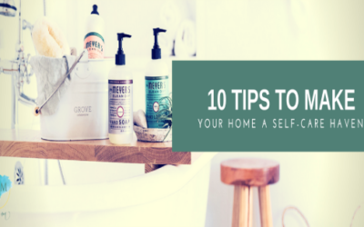 Going Green in 2018: 10 Tips to Make Your Home a Self-Care Haven
