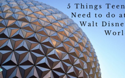 5 Things Teens Need to Do at Walt Disney World