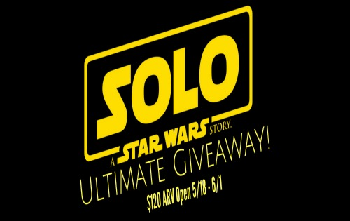 SOLO: A Star Wars Story – Ultimate Giveaway $120 ARV, open 5/18 – 6/1