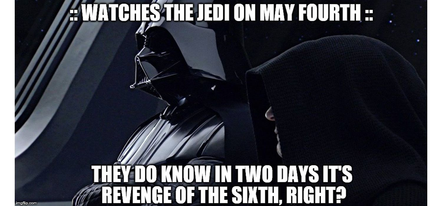 May the Fourth meme with Darth Vader and Emperor Palpatine,  revenge of the Sith.