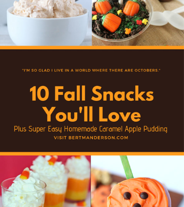 10 Fall Snacks You'll Love Plus Super Easy Homemade Caramel Apple Pudding