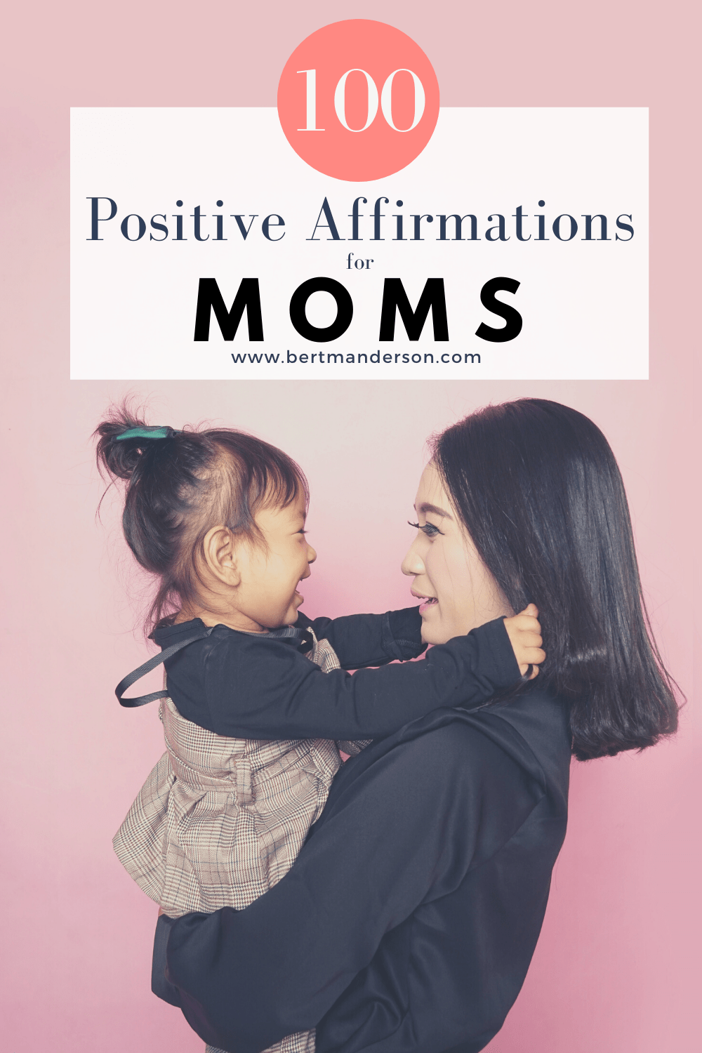 100 Positive Affirmations for Moms