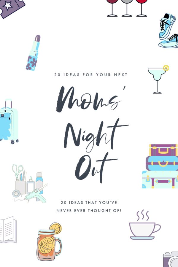 20 ideas for your next Moms' Night Out that you've never thought of! #momsnightout #girltime #ideas #moms #nightout