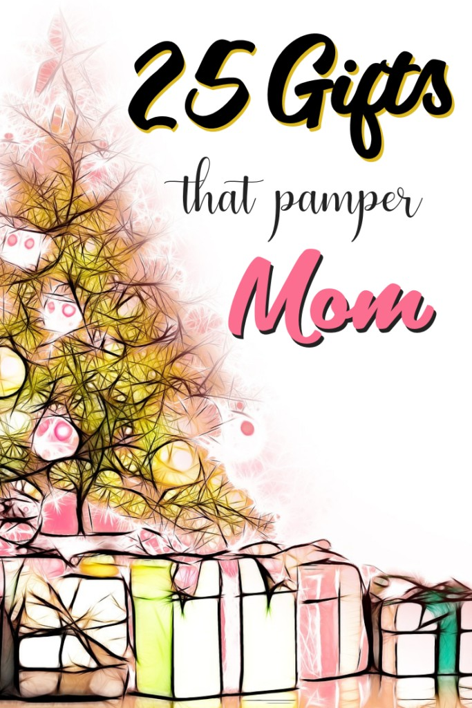 25 Gifts That Pamper Mom #mom #gifts #pamper #spa