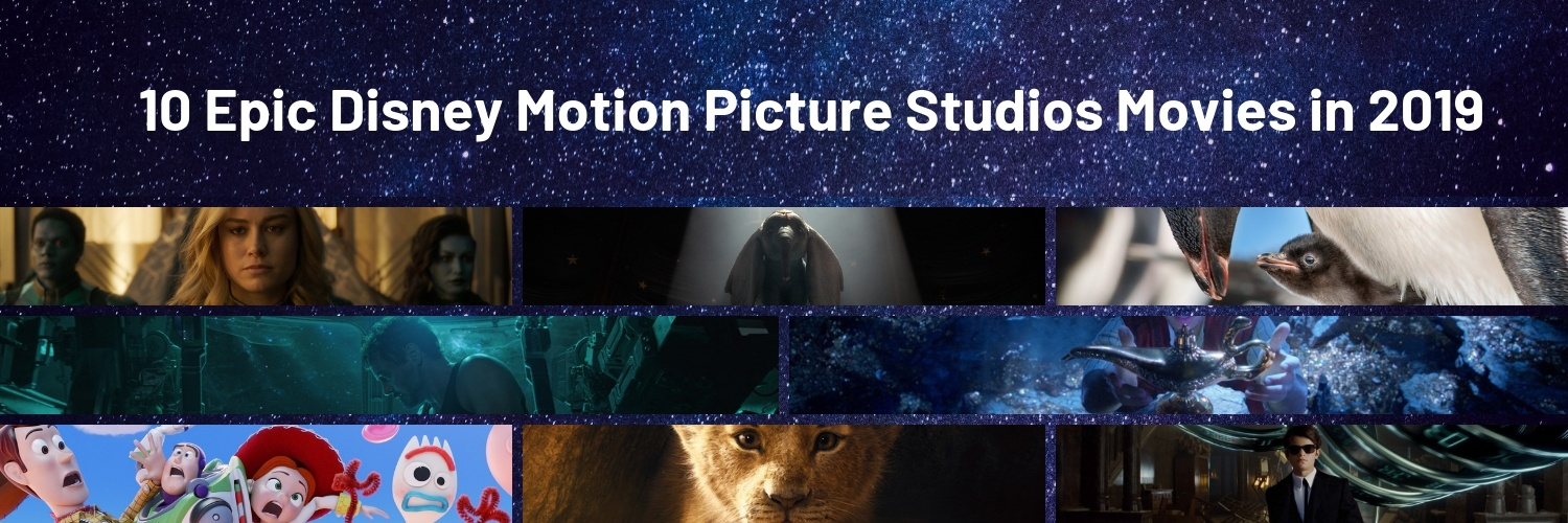 10 Epic Disney Motion Picture Studios Movies in 2019