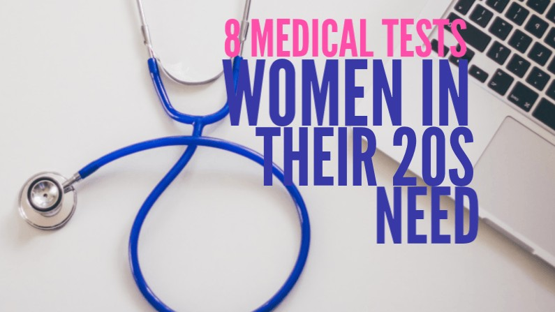 8 Medical Tests Women in their 20s Need