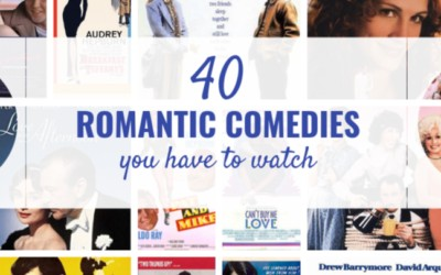 40 Romantic Comedies You Have to Watch