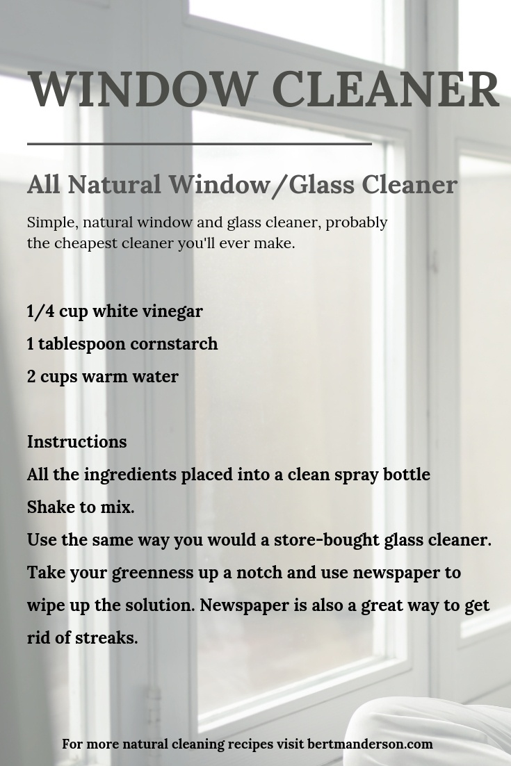 Homemade Window Cleaner using vinegar, corn start and warm water. It doesn't get any greener or budget friendly than this great cleaning solution.