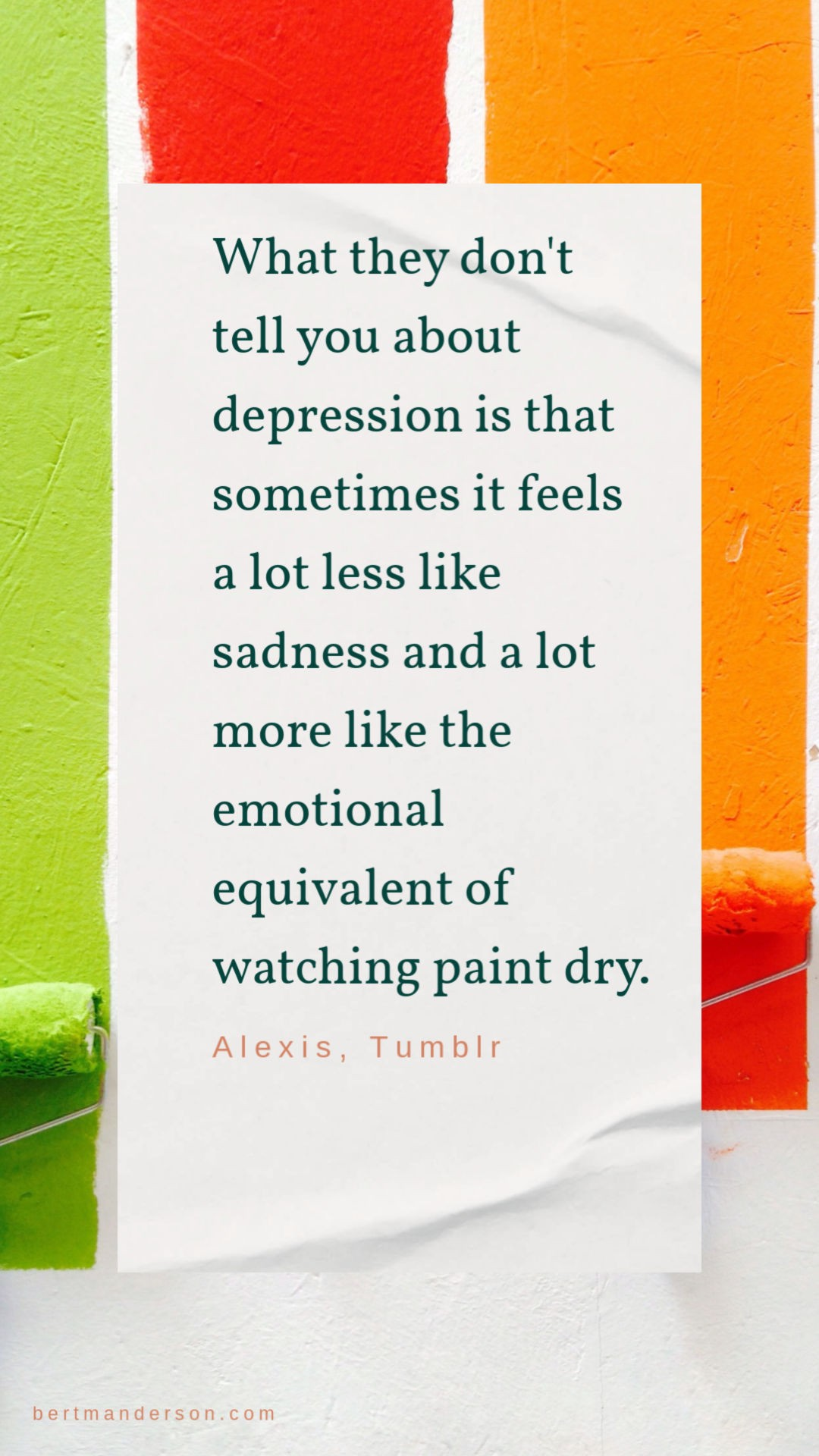Depression is like watching paint dry. Depression and anxiety quotes