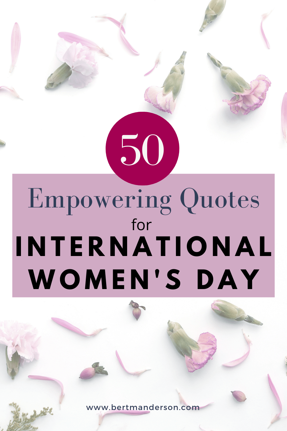 Carnations in background with text that reads 50 empowering quotes for International Women's Day.