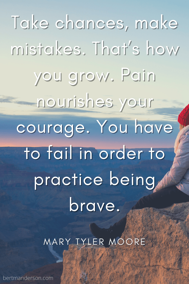 "Empowering image of woman sitting on cliff, with the quote, ""Take chances, make mistakes. That's how you grow. Pain nourishes your courage. You have to fail in order to practice being brave,"" by Mary Tyler Moore for International Women's Day"