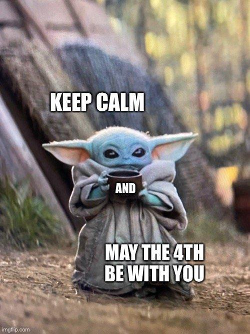 "Mandolorian's baby yoda with soup cup meme that says, ""Keep calm and may the 4th be with you."" #babyyoda #starwarsmeme #maythe4th #mandolorian"