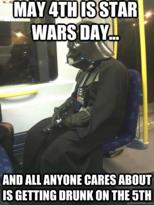 Meme that says, May 4th is Star Wars Day...and all anyone cares about is getting drunk on the 5th. #starwarsmemes