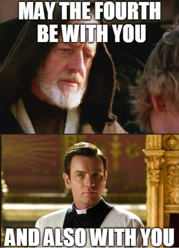 May the Fourth be with you...and also with you, Catholic Star Wars Meme.